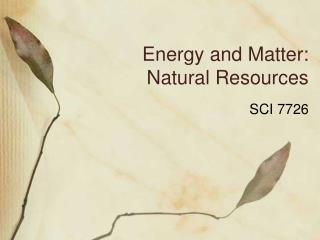 Energy and Matter: Natural Resources