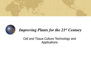 Improving Plants for the 21 st  Century