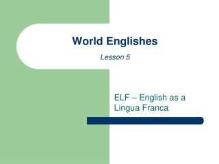 World Englishes Lesson 5