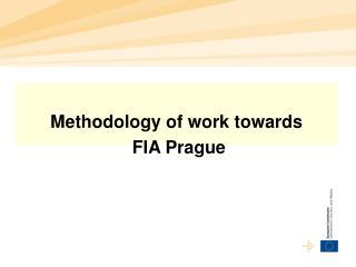 Methodology of work towards  FIA Prague