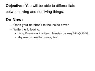Objective: You will be able to differentiate between living and nonliving things.