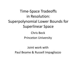 Time-Space Tradeoffs  in Resolution: Superpolynomial  Lower Bounds for  Superlinear  Space