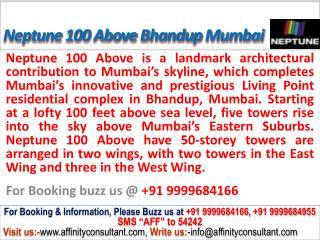 Neptune 100 Above Bhandup mumbai @09999684166