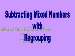 Subtracting Mixed Numbers  with Regrouping