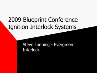 2009 Blueprint Conference Ignition Interlock Systems