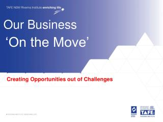 Creating Opportunities out of Challenges