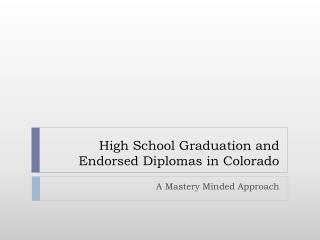 High School Graduation and Endorsed Diplomas in Colorado