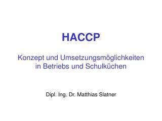 HACCP Konzept und Umsetzungsm�glichkeiten  in Betriebs und Schulk�chen