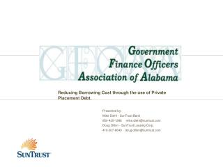 Reducing Borrowing Cost through the use of Private Placement Debt. 		Presented by: