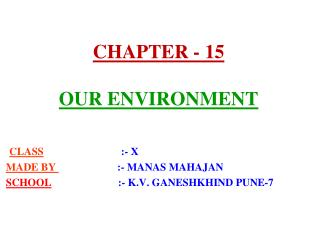 CHAPTER - 15  OUR ENVIRONMENT