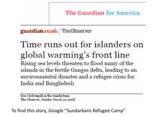 """To find this story, Google """"Sundarbans Refugee Camp"""""""