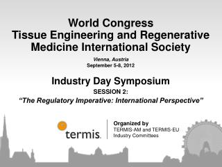 "Industry Day Symposium SESSION 2: ""The Regulatory Imperative: International Perspective"""