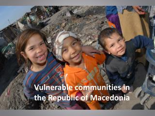 Vulnerable communities in the Republic of Macedonia