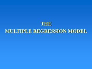 THE MULTIPLE REGRESSION MODEL
