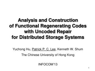Yuchong Hu,  Patrick P. C. Lee , Kenneth W. Shum The Chinese University of Hong Kong INFOCOM�13