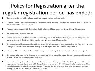 Policy for Registration after the regular registration period has ended: