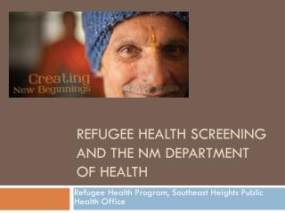 Refugee Health Screening and the NM Department of Health