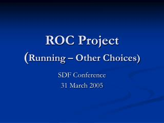 ROC Project ( Running – Other Choices)
