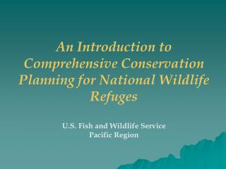 An Introduction to  Comprehensive Conservation Planning for National Wildlife Refuges