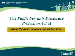 The  Public Servants Disclosure Protection Act  at