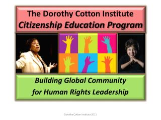 The Dorothy Cotton Institute Citizenship Education Program