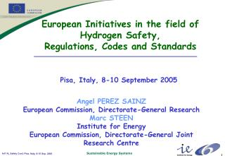 European Initiatives in the field of  Hydrogen Safety,  Regulations, Codes and Standards