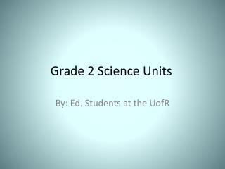 Grade 2 Science Units