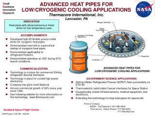 ACCOMPLISHMENTS Developed high-lift flexible porous metal wicks for cryogenic heat pipes.