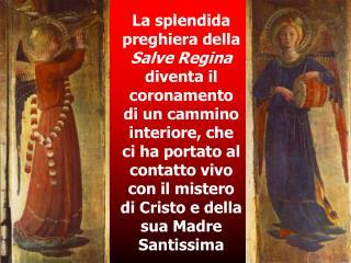 Salve Regina, madre di misericordia