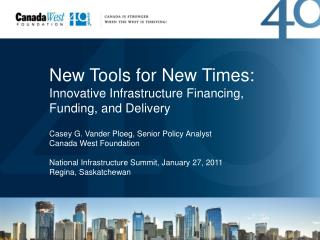 New Tools for New Times: Innovative Infrastructure Financing, Funding, and Delivery