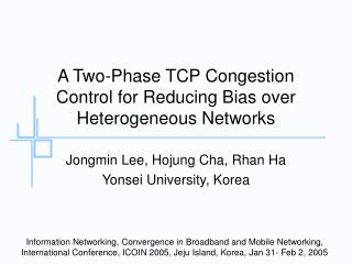 A Two-Phase TCP Congestion Control for Reducing Bias over Heterogeneous Networks