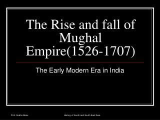 The Rise and fall of Mughal Empire(1526-1707)