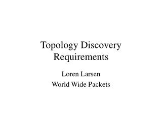 Topology Discovery Requirements