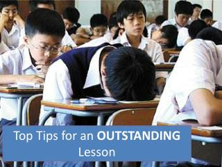 Top Tips for an  OUTSTANDING  Lesson