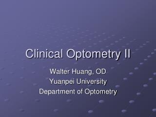 Clinical Optometry II