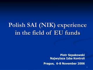 Polish SAI (NIK) experience in the field of EU funds