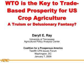 WTO is the Key to Trade-Based Prosperity for US Crop Agriculture A Truism or Delusionary Fantasy?