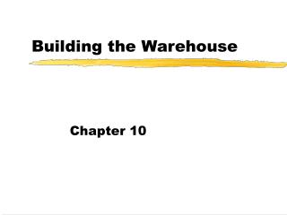 Building the Warehouse