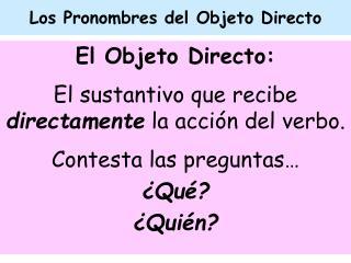 Los Pronombres del Objeto Directo