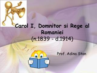 Carol I, Domnitor si Rege al Romaniei  (n.1839 - d.1914)