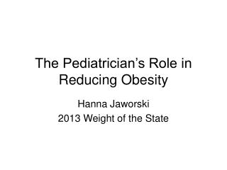 The Pediatrician's Role in Reducing Obesity