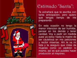"""Estimado """"Santa"""":"""