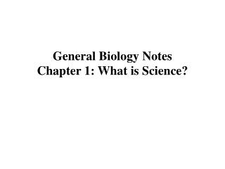 General Biology Notes Chapter 1: What is Science?