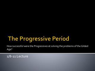 The Progressive Period