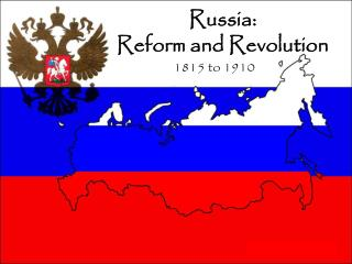 Russia: Reform and Revolution