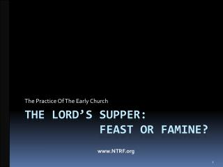 tHE  lord's supper:            feast or famine?