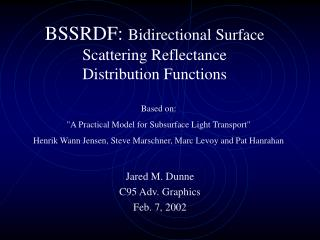 BSSRDF:  Bidirectional Surface Scattering Reflectance Distribution Functions