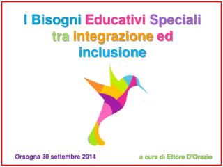I Bisogni  Educativi  Speciali tra integrazione  ed  inclusione