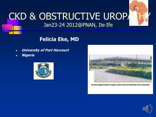 CKD & OBSTRUCTIVE UROPATHY Jan23-24 2012@PNAN, Ile-Ife