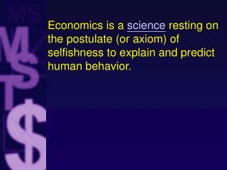 Economics is regarded as a science because it uses the same methodology used in other sciences.
